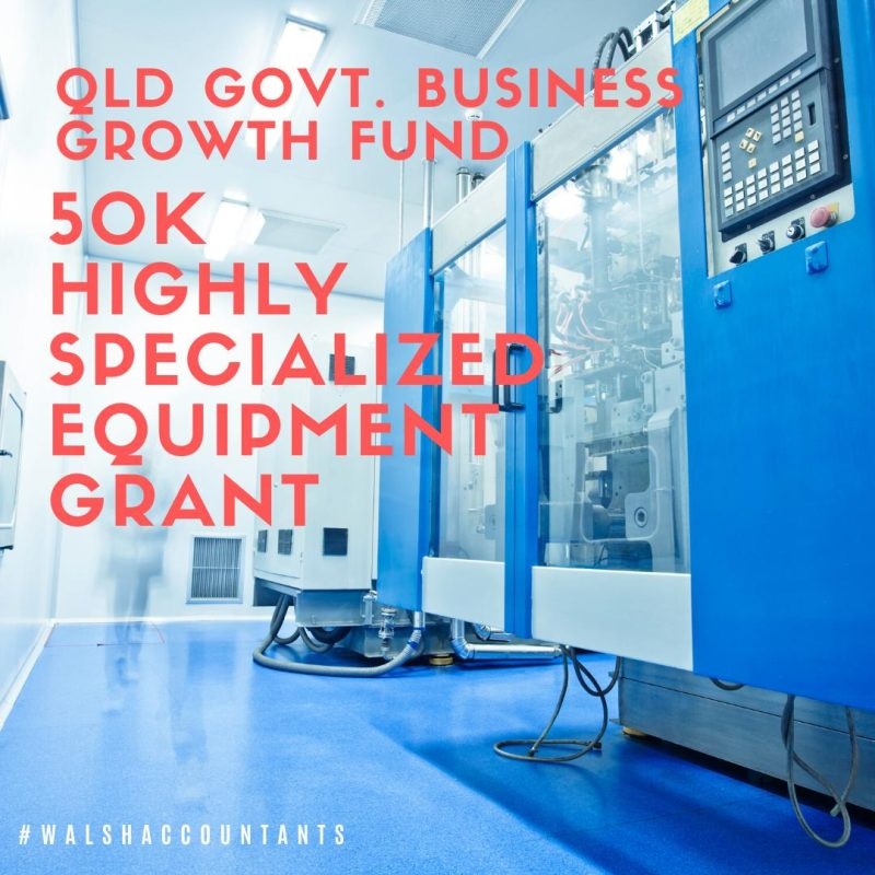 QLD Govt. Highly Specialized Equipment Grant
