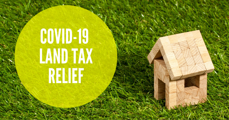 COVID-19 land tax relief – if you are a land owner, you may be eligible