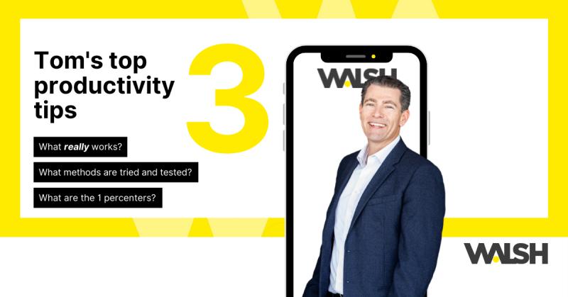 Tom's top 3 productivity tips